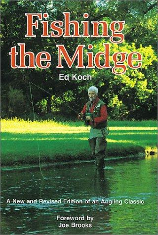 Fishing the Midge by Ed Koch