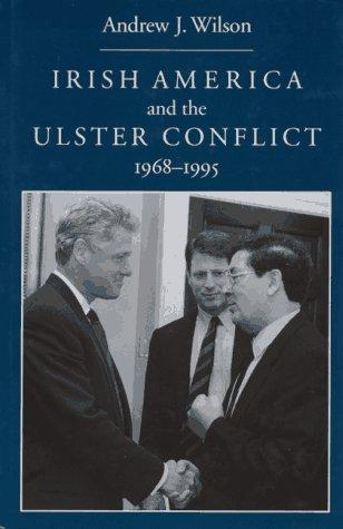 Download Irish-America and the Ulster Conflict, 1968-1995