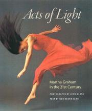 Acts of Light: Martha Graham in the Twenty-first Century