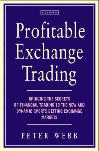 Profitable Exchange Trading by Peter Webb