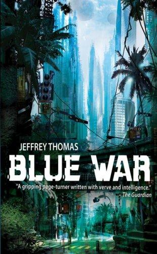 Blue War by Jeffrey Thomas