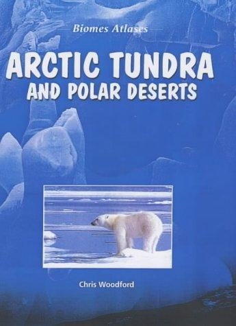 Download Arctic Tundra and Polar Deserts (Biomes Atlases)