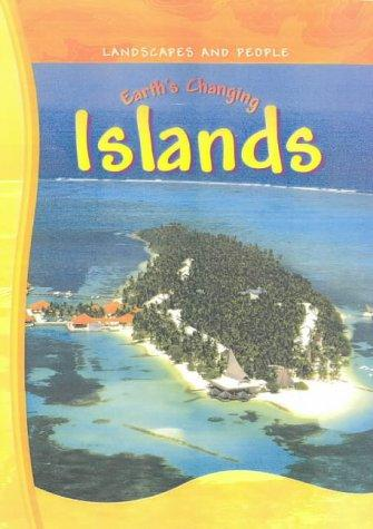Earth's Changing Islands (Landscapes & People)