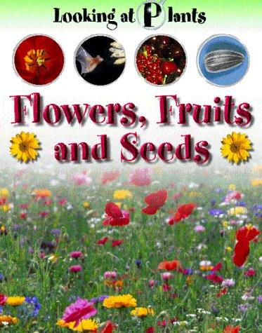 Download Flowers, Fruits and Seeds (Looking at Plants)