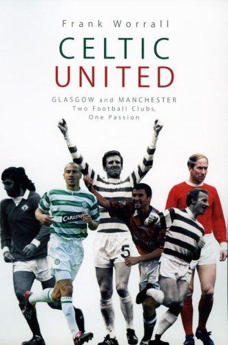 Celtic United by Frank Worrall