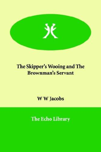 The Skipper's Wooing and The Brownman's Servant