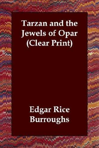 Download Tarzan and the Jewels of Opar (Clear Print)