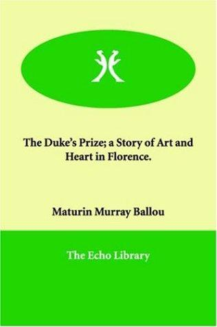 Download The Duke's Prize; a Story of Art and Heart in Florence.