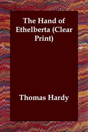 The Hand of Ethelberta (Clear Print)