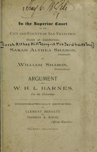 Sarah Althea Sharon, plaintiff, vs. William Sharon, defendant. William Henry Linow Barnes
