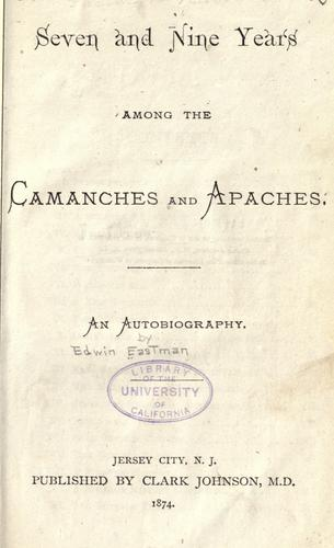 Download Seven and nine years among the Camanches and Apaches