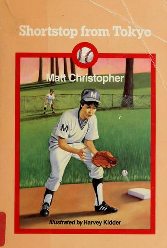Shortstop from Tokyo by Matt Christopher