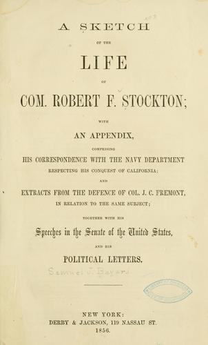 Download A sketch of the life of Com. Robert F. Stockton