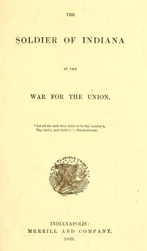 The soldier of Indiana in the war for the union …