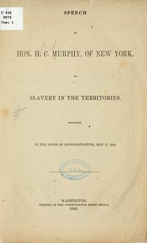 Speech of Hon. H. C. Murphy, of New York, on slavery in the territories.