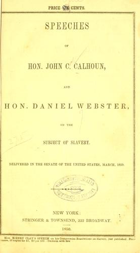 Speech of the Hon. Daniel Webster, in the Senate of the United States, on the subject of slavery.