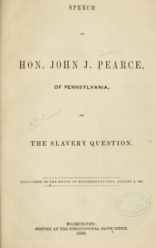 Speech of Hon. John J. Pearce, of Pennsylvania, on the slavery question