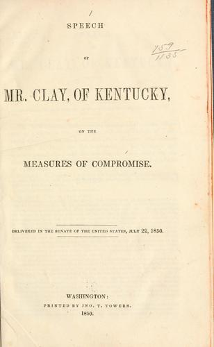Speech of Mr. Clay, of Kentucky, on the measures of compromise.