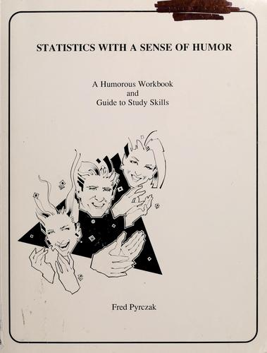 Statistics with a sense of humor by Fred Pyrczak