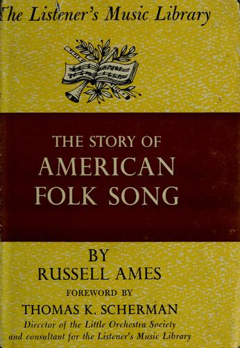 cover of  the story of american folk song  by ames  russell