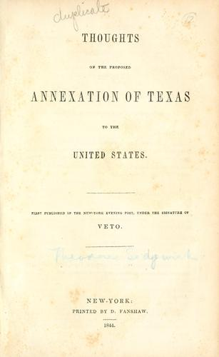 Download Thoughts on the proposed annexation of Texas to the United States.