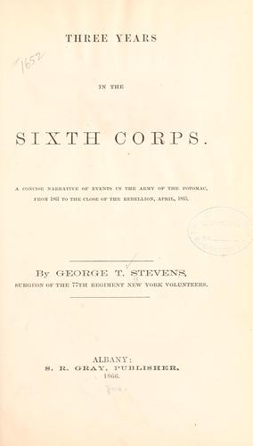 Three years in the Sixth Corps.