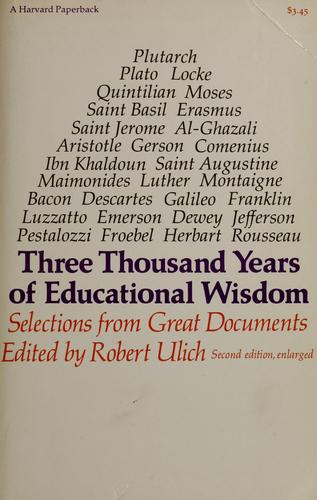 Three thousand years of educational wisdom