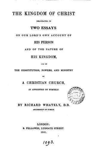 The kingdom of Christ delineated, in two essays