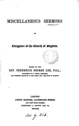 Miscellaneous sermons by clergymen of the Church of England, ed. by F.G. Lee by Frederick George Lee