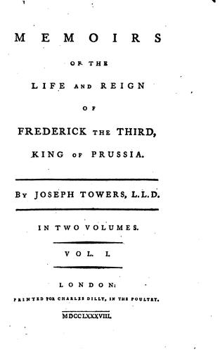 Memoirs of the Life and Reign of Frederick the Third, King of Prussia