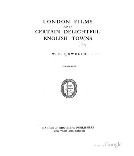 London Films & Certain Delightful English Towns