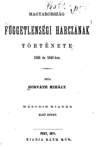Magyarország függetlenségi harczának története, 1848 és 1849-ben