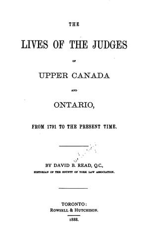 The Lives of the Judges of Upper Canada and Ontario: From 1791 to the Present Time