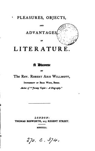 Pleasures, objects, and advantages, of literature