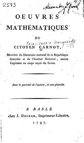 Oeuvres mathématiques du citoyen Carnot …