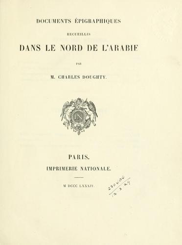 Documents épigraphiques recueillis dans le Nord de l'Arabie.