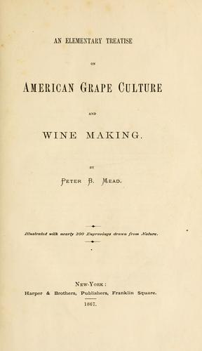 Download An elementary treatise on American grape culture and wine making.