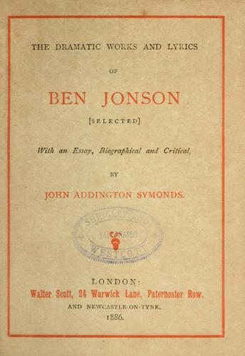 The dramatic works and lyrics of Ben Jonson