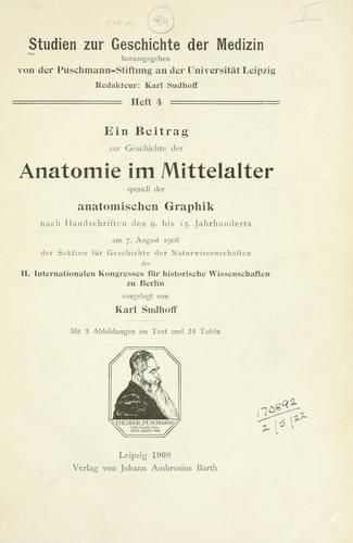 Download Ein Beitrag zur Geschichte der Anatomie im Mittelalter speziell der anatomischen Graphik nach Handschriften des 9. bis 15. Jahrhunderts