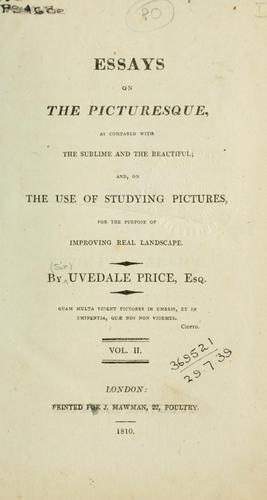 Download Essays on the picturesque as compared with the sublime and the beautiful