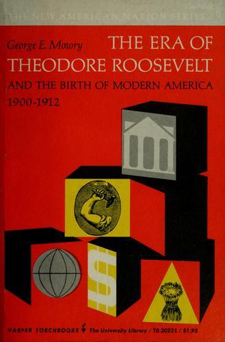 The era of Theodore Roosevelt, 1900-1912.