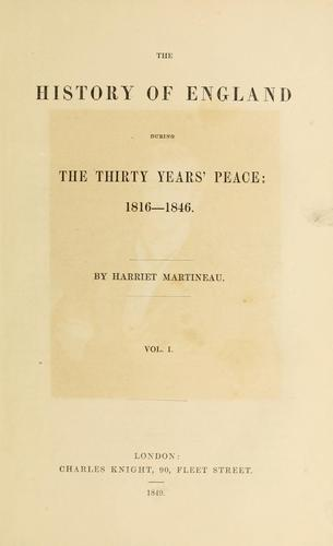 The history of England during the thirty years' peace: 1816-1846.