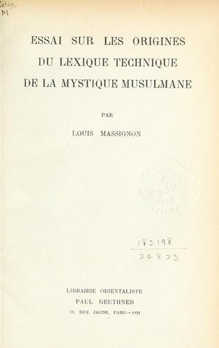 Essai sur les origines du lexique technique de la mystique musulmane.