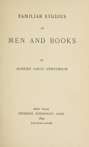 Familiar studies of men and books by Robert Louis Stevenson