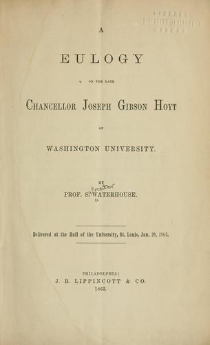 Download A eulogy on the late Chancellor Joseph Gibson Hoyt of Washington university