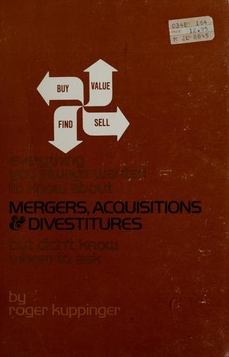 Download Everything you always wanted to know about mergers, acquisitions & divestitures but didn't know whom to ask