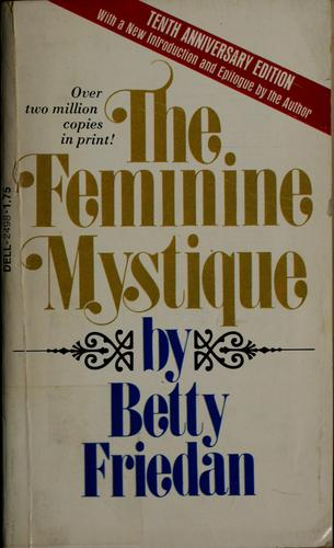 The feminine mystique.