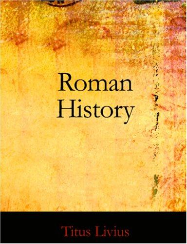 Download Roman History, Books I-III (Large Print Edition)