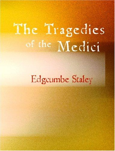The Tragedies of the Medici (Large Print Edition)