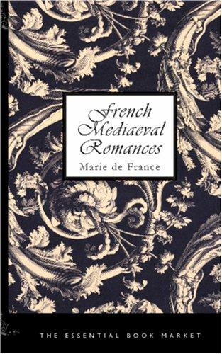 Download French Mediaeval Romances from the Lays of Marie de France